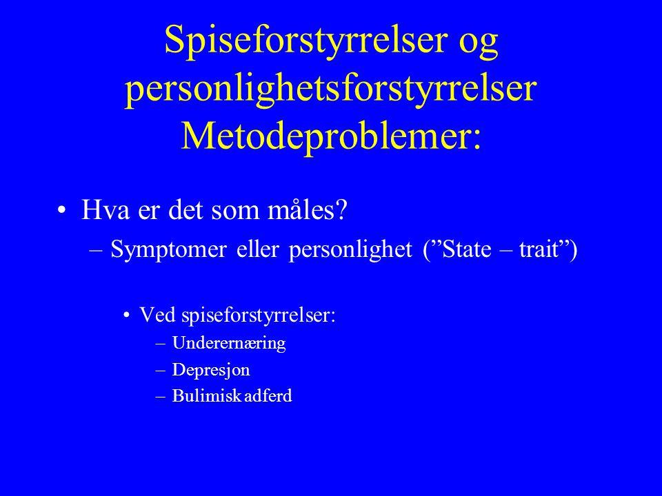 Spiseforstyrrelser og personlighetsforstyrrelser Metodeproblemer: