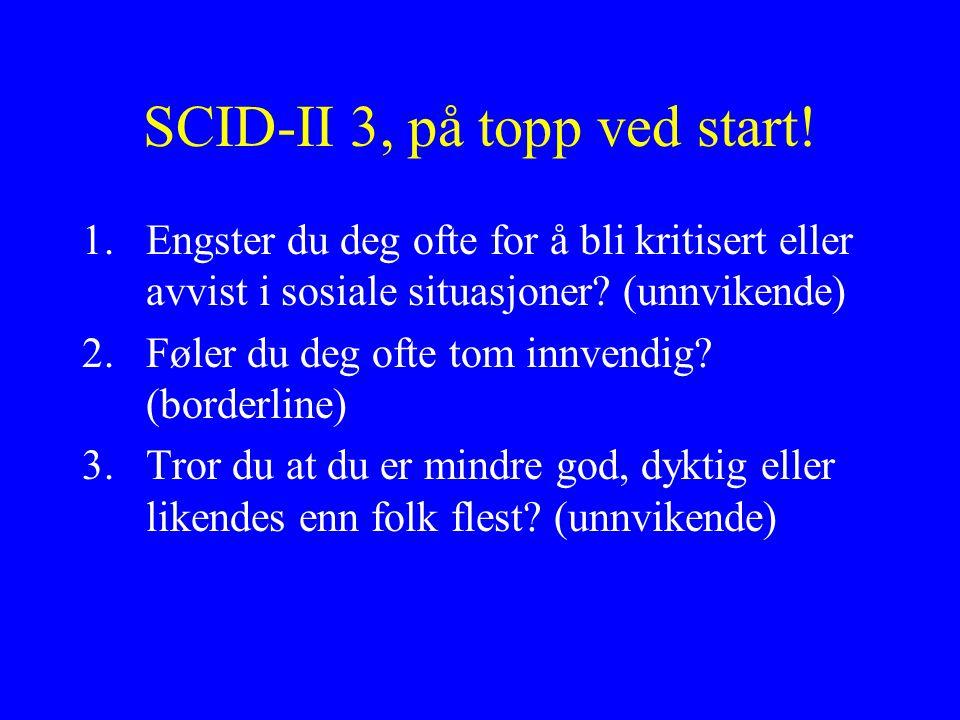 SCID-II 3, på topp ved start!