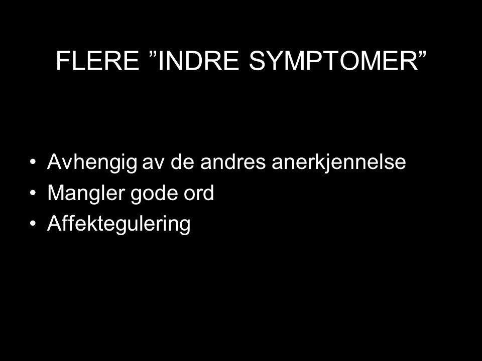 FLERE INDRE SYMPTOMER
