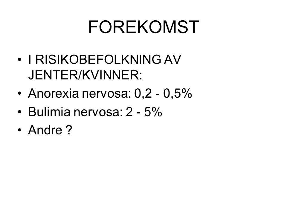 FOREKOMST I RISIKOBEFOLKNING AV JENTER/KVINNER:
