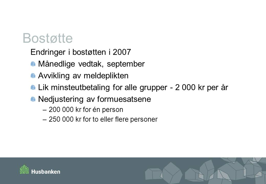 Bostøtte Endringer i bostøtten i 2007 Månedlige vedtak, september