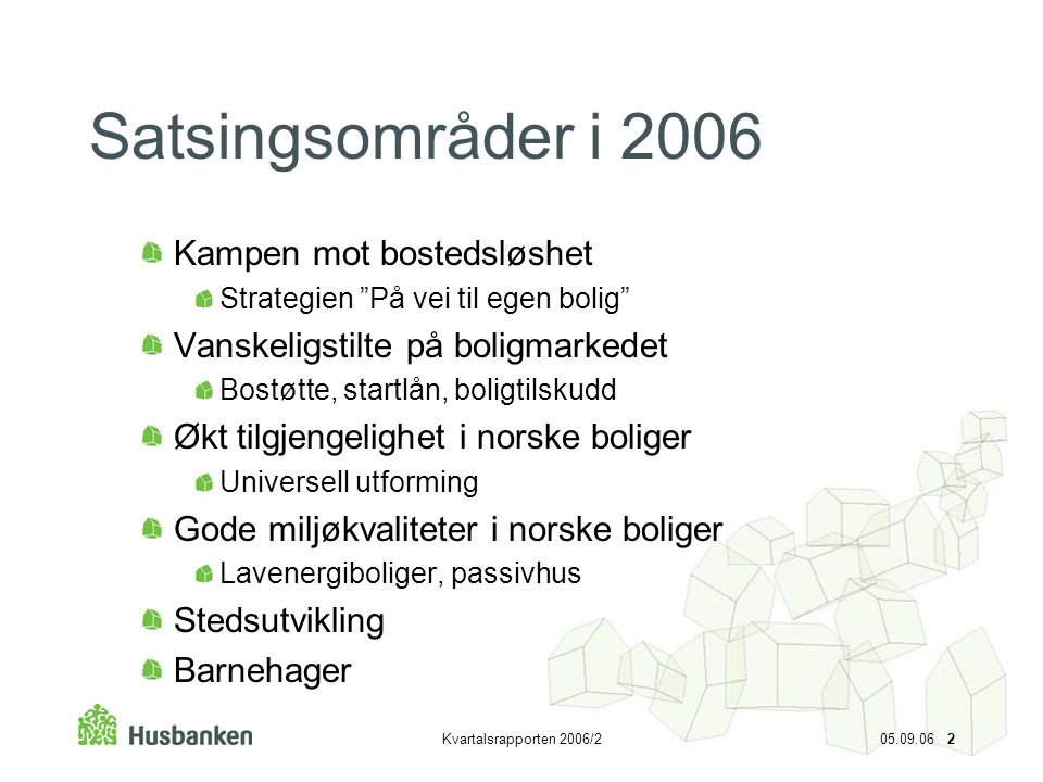 Satsingsområder i 2006 Kampen mot bostedsløshet