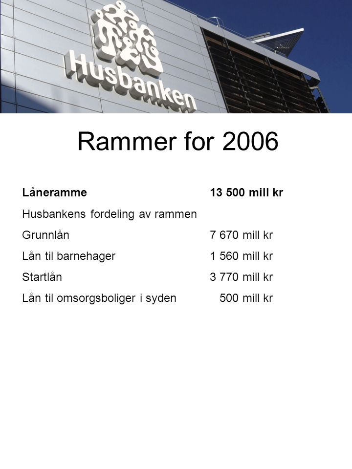 Rammer for 2006 Låneramme 13 500 mill kr