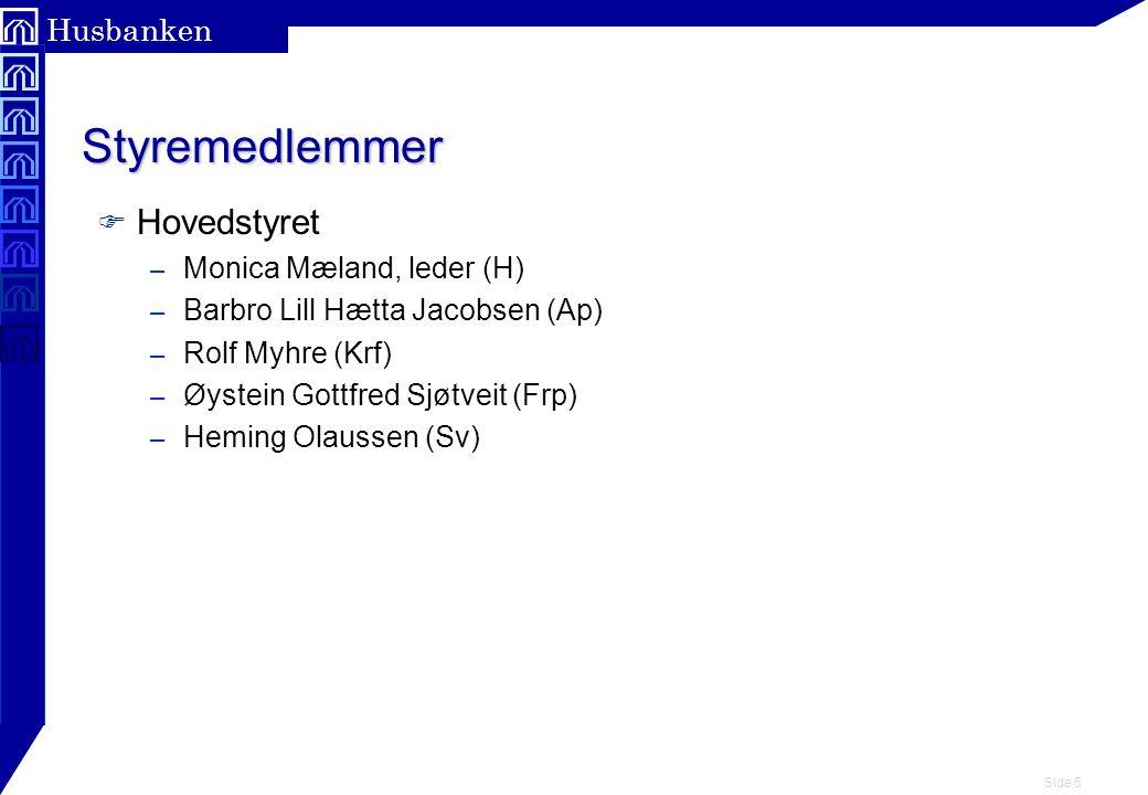 Styremedlemmer Hovedstyret Monica Mæland, leder (H)