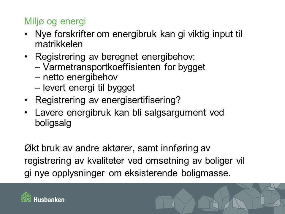 Miljø og energi Nye forskrifter om energibruk kan gi viktig input til matrikkelen.