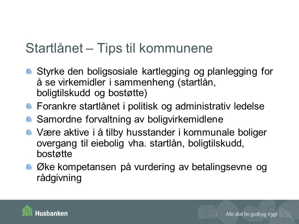 Startlånet – Tips til kommunene