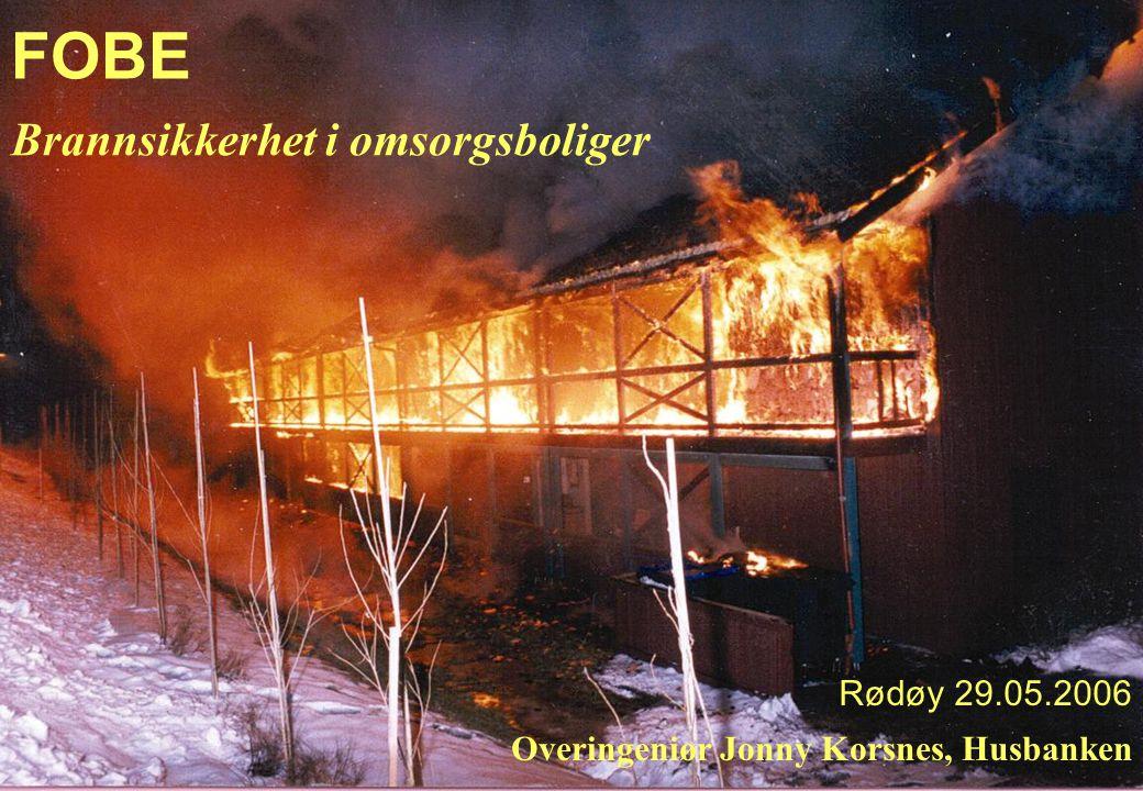 FOBE Brannsikkerhet i omsorgsboliger Rødøy 29.05.2006