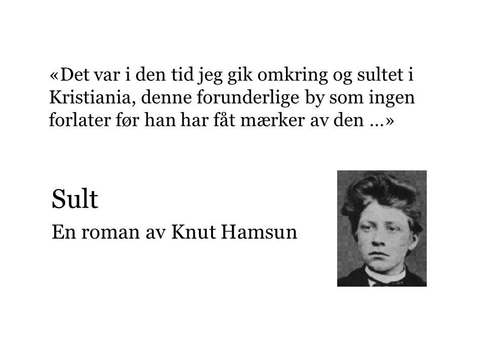 Sult En roman av Knut Hamsun