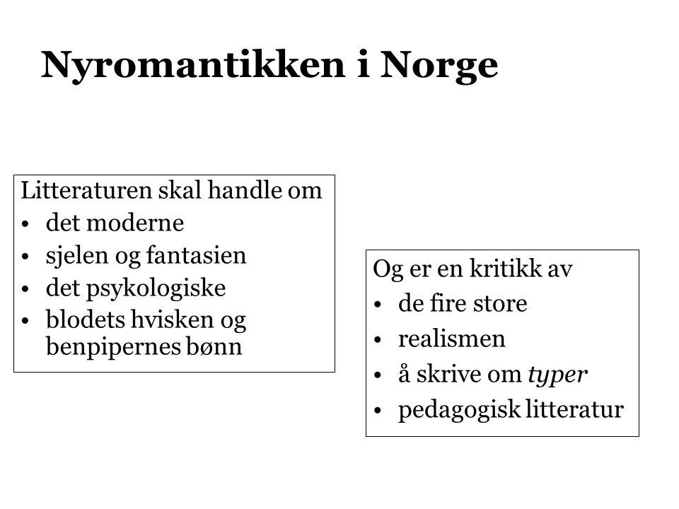 Nyromantikken i Norge Litteraturen skal handle om det moderne
