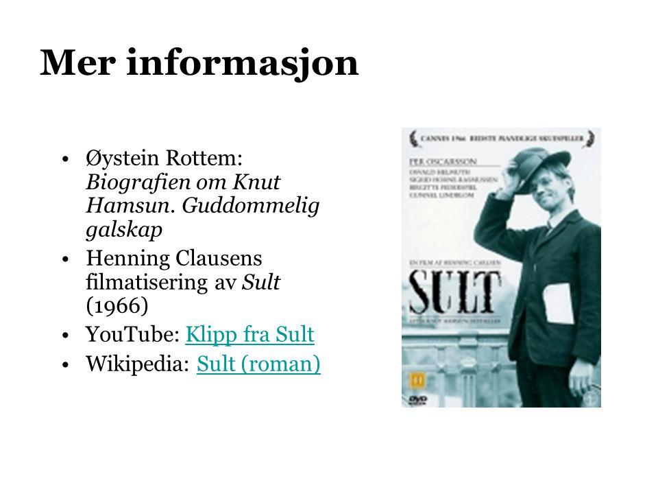 Mer informasjon Øystein Rottem: Biografien om Knut Hamsun. Guddommelig galskap. Henning Clausens filmatisering av Sult (1966)
