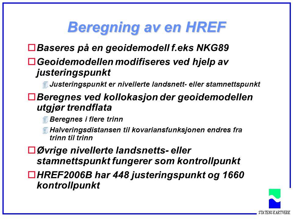 Beregning av en HREF Baseres på en geoidemodell f.eks NKG89