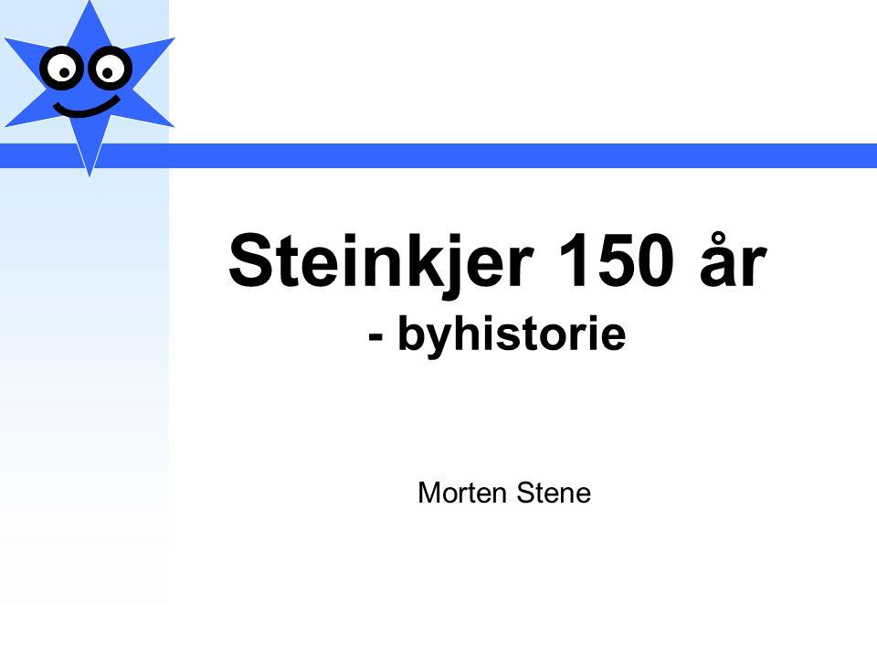 Steinkjer 150 år - byhistorie