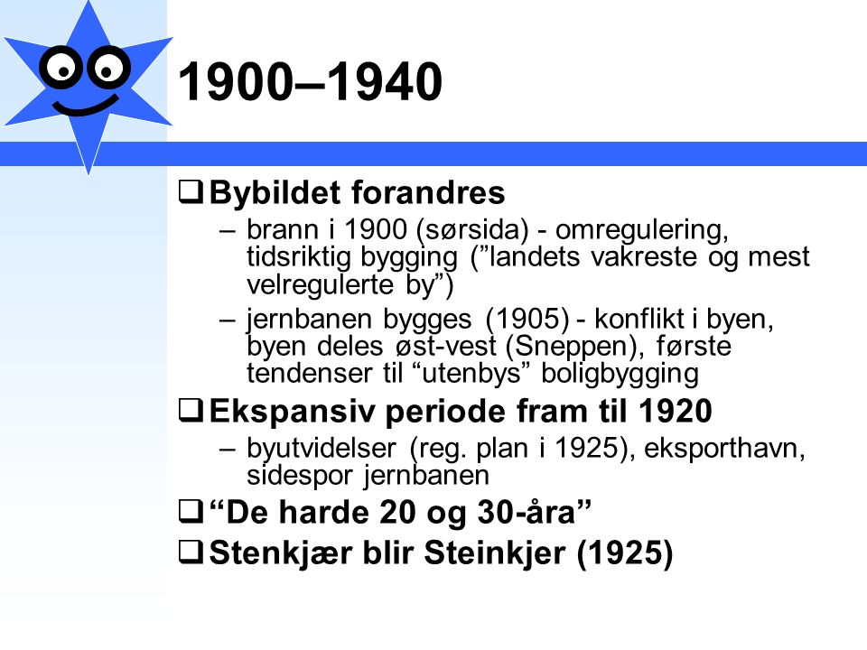 1900–1940 Bybildet forandres Ekspansiv periode fram til 1920