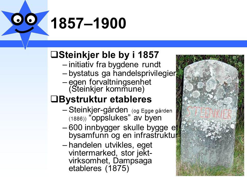 1857–1900 Steinkjer ble by i 1857 Bystruktur etableres