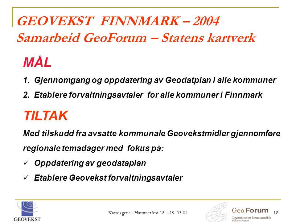 GEOVEKST FINNMARK – 2004 Samarbeid GeoForum – Statens kartverk