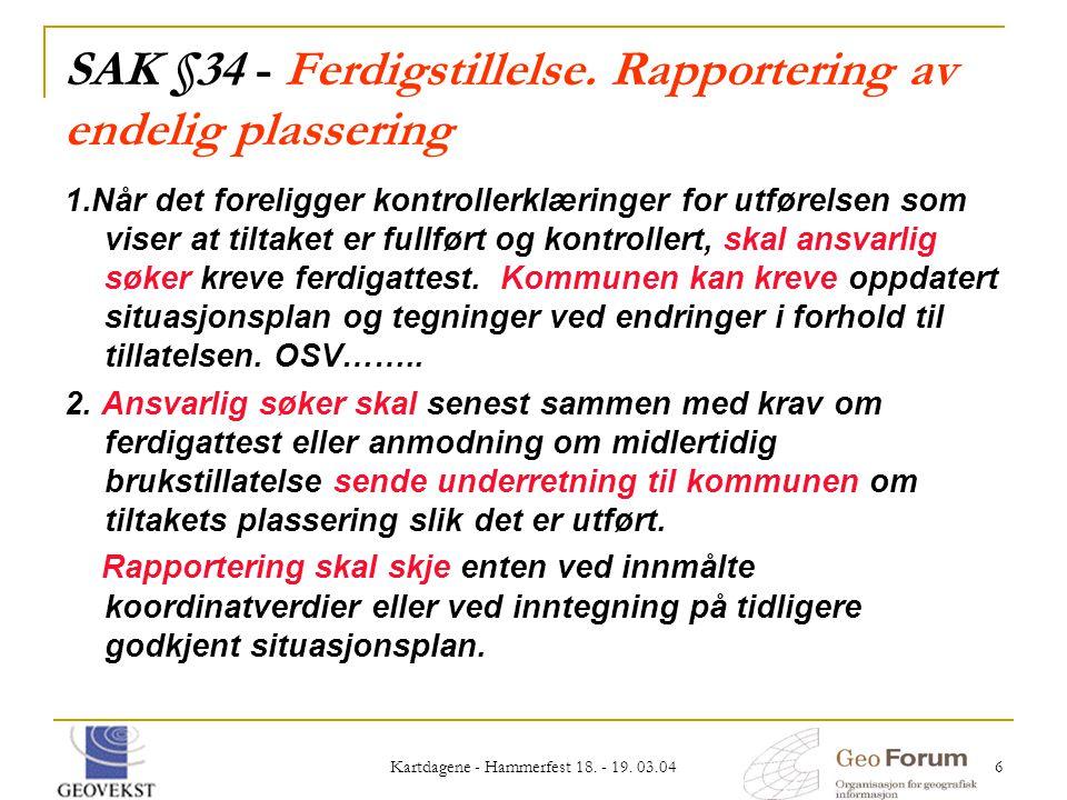 SAK §34 - Ferdigstillelse. Rapportering av endelig plassering