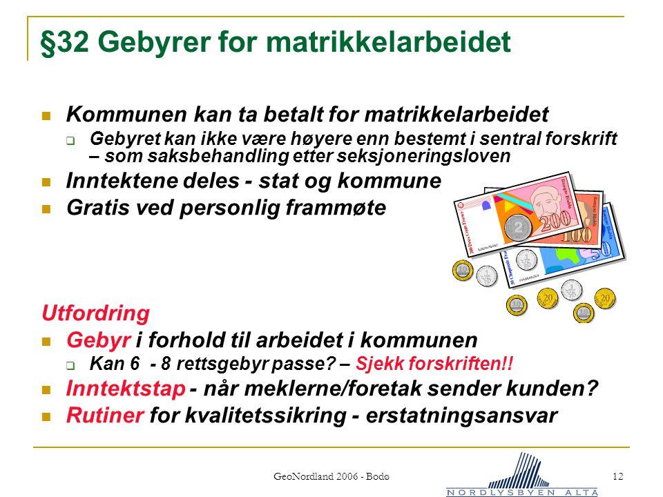 §32 Gebyrer for matrikkelarbeidet