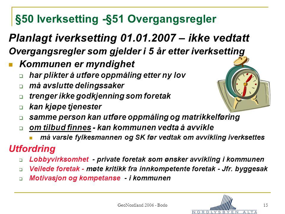 §50 Iverksetting -§51 Overgangsregler
