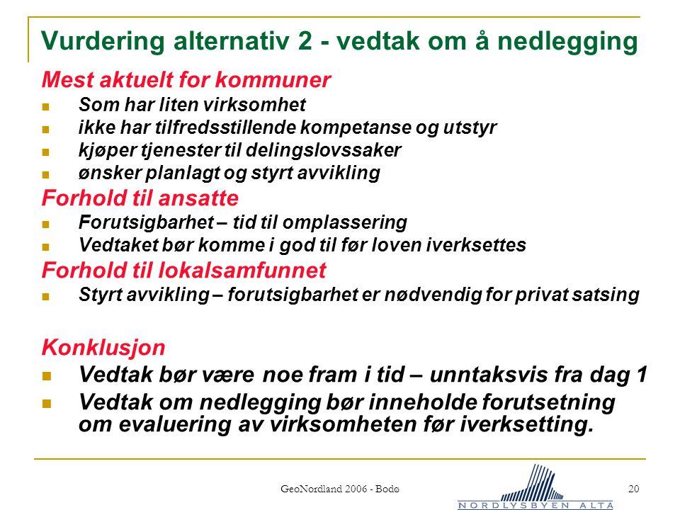 Vurdering alternativ 2 - vedtak om å nedlegging