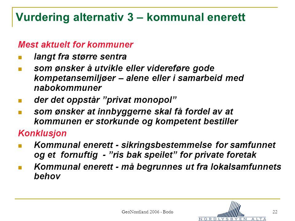 Vurdering alternativ 3 – kommunal enerett