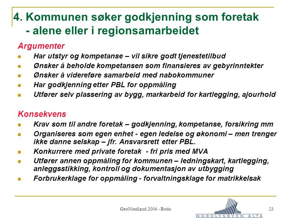 4. Kommunen søker godkjenning som foretak - alene eller i regionsamarbeidet