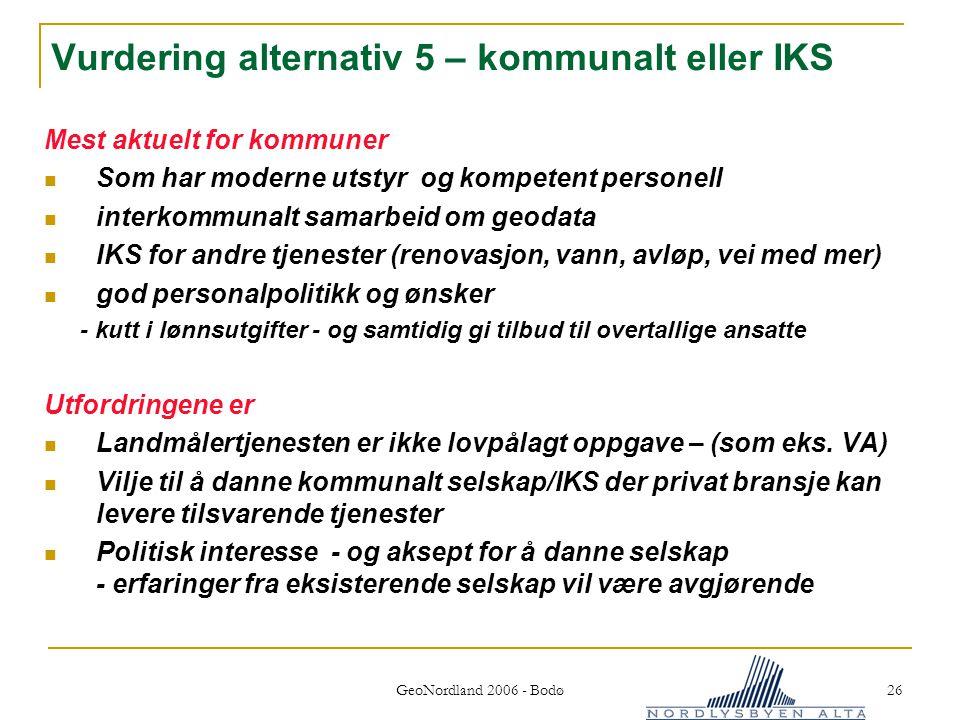 Vurdering alternativ 5 – kommunalt eller IKS