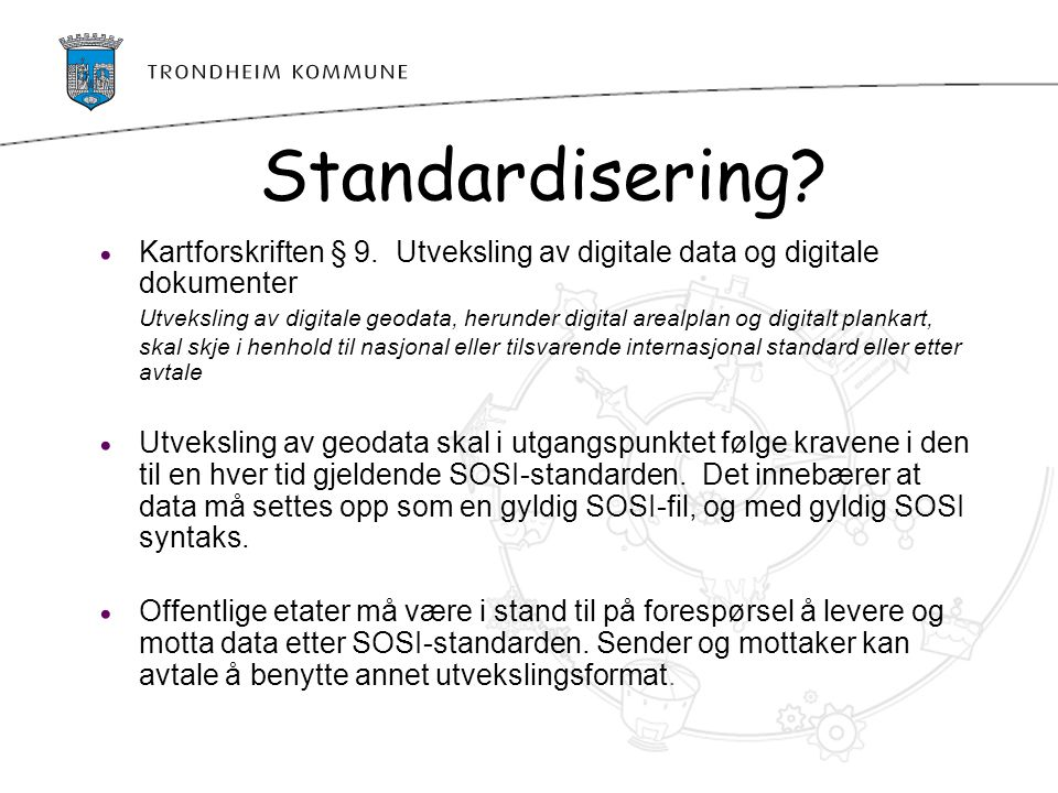 Standardisering Kartforskriften § 9. Utveksling av digitale data og digitale dokumenter.