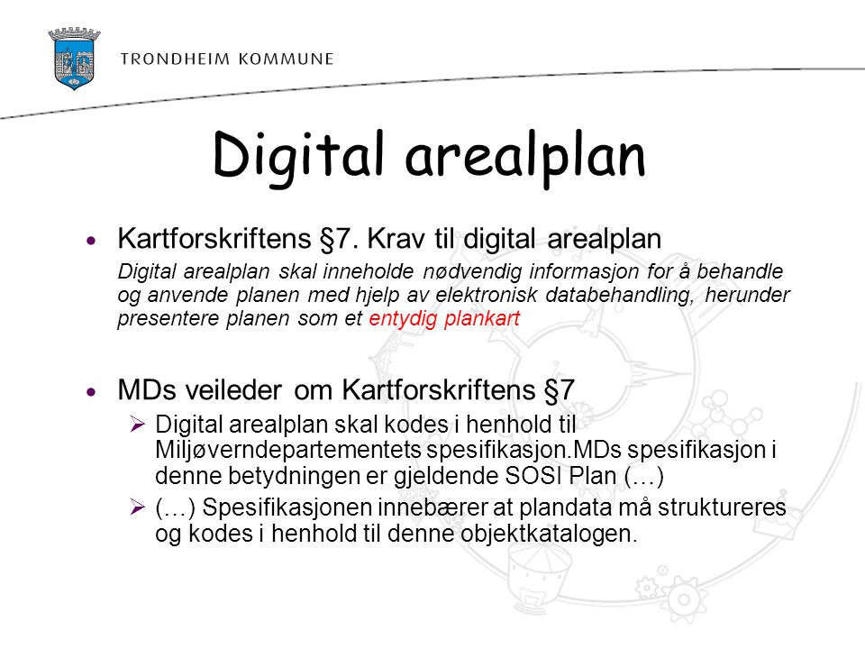 Digital arealplan Kartforskriftens §7. Krav til digital arealplan