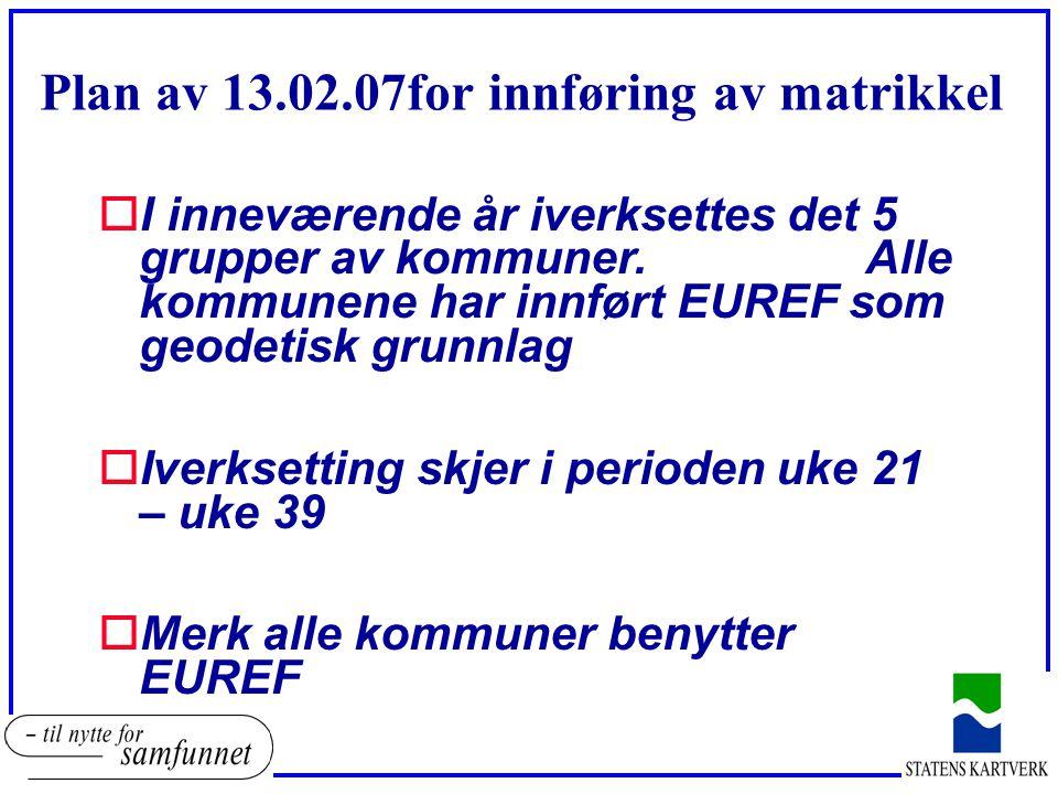 Plan av 13.02.07for innføring av matrikkel