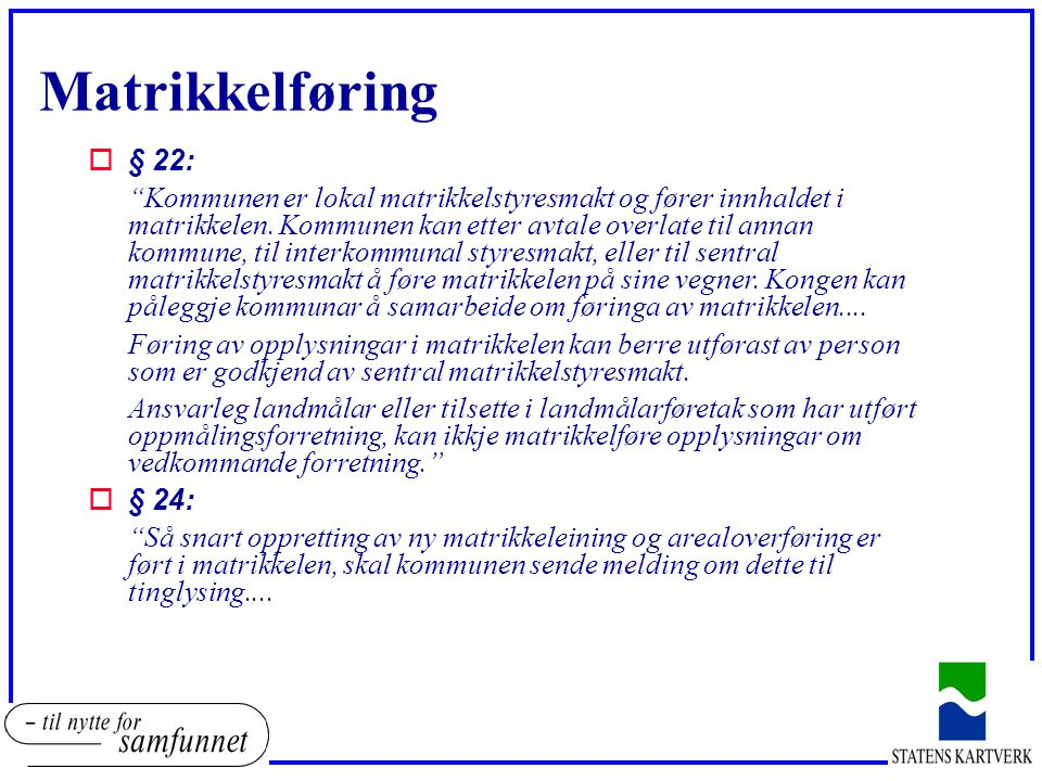 Matrikkelføring § 22: