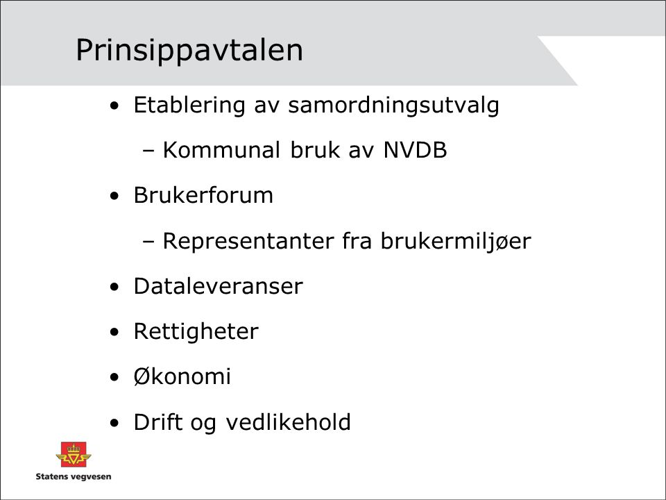 Prinsippavtalen Etablering av samordningsutvalg Kommunal bruk av NVDB