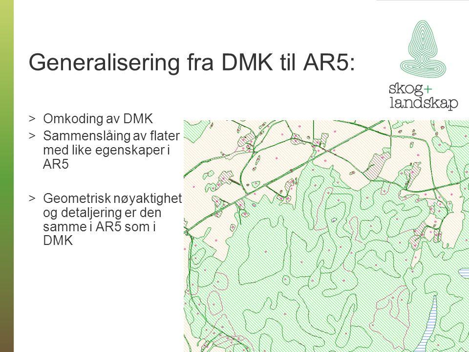Generalisering fra DMK til AR5: