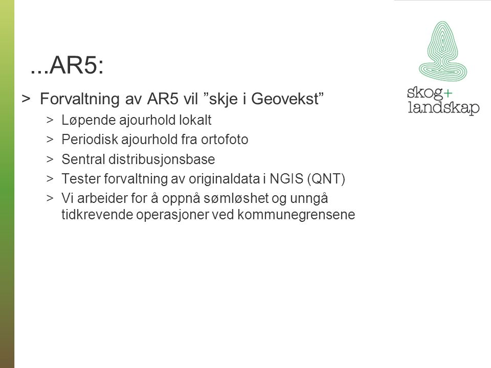 ...AR5: Forvaltning av AR5 vil skje i Geovekst