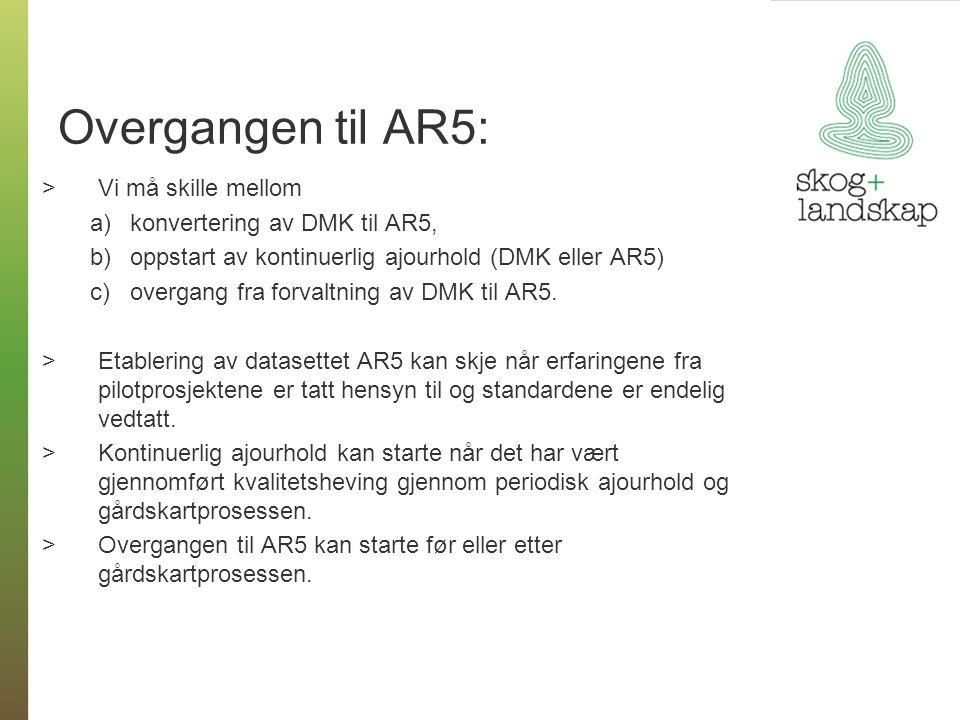 Overgangen til AR5: Vi må skille mellom konvertering av DMK til AR5,