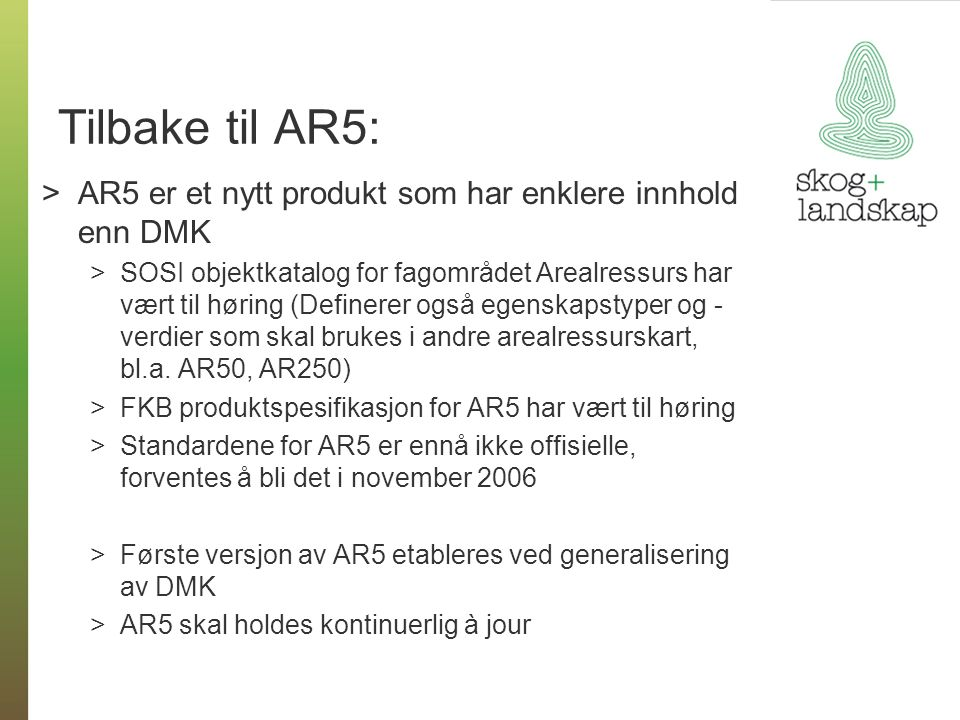 Tilbake til AR5: AR5 er et nytt produkt som har enklere innhold enn DMK.