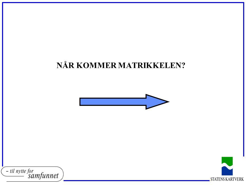 NÅR KOMMER MATRIKKELEN