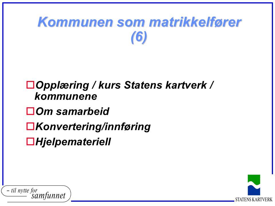 Kommunen som matrikkelfører (6)