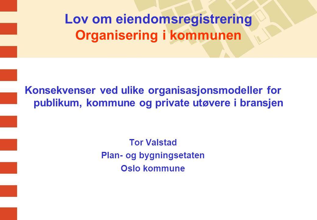 Lov om eiendomsregistrering Organisering i kommunen