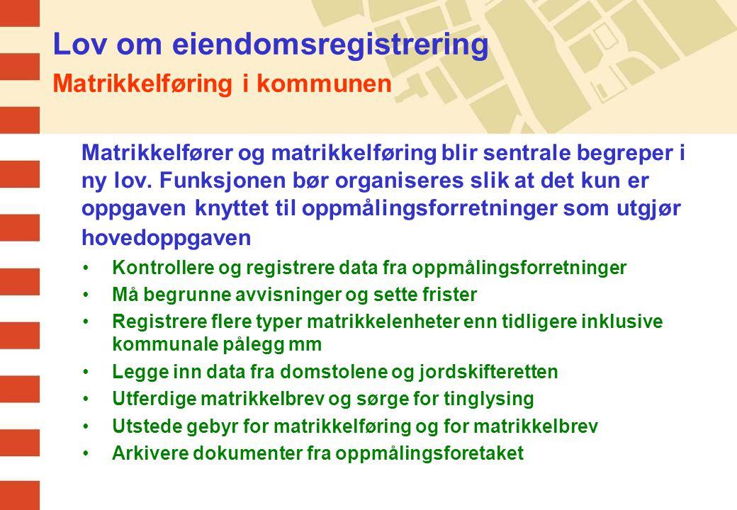 Lov om eiendomsregistrering Matrikkelføring i kommunen