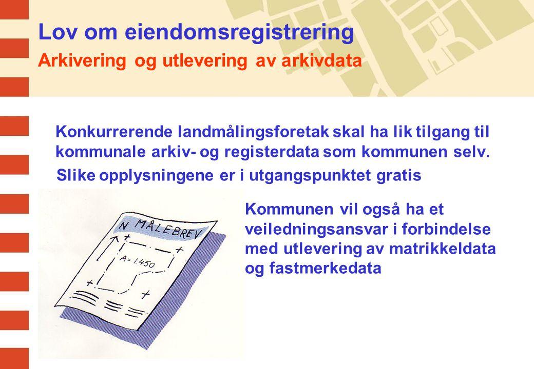 Lov om eiendomsregistrering Arkivering og utlevering av arkivdata