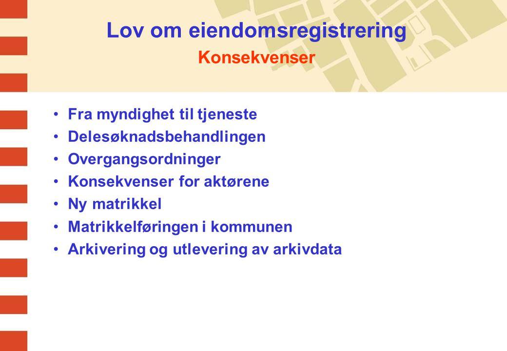 Lov om eiendomsregistrering Konsekvenser