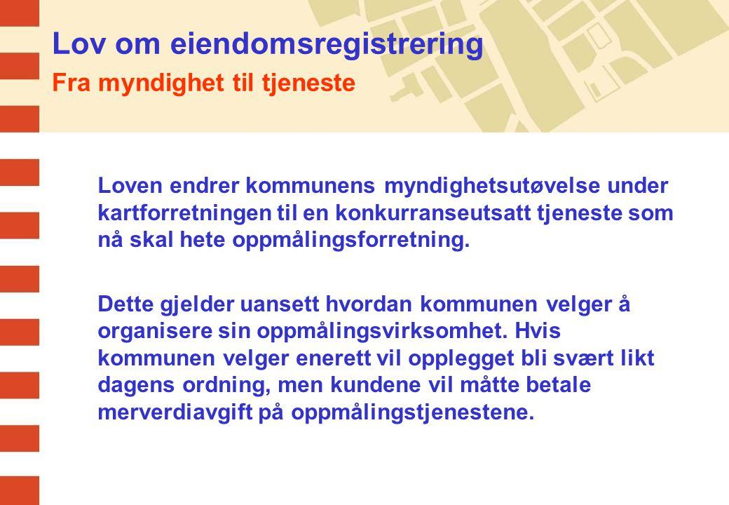 Lov om eiendomsregistrering Fra myndighet til tjeneste
