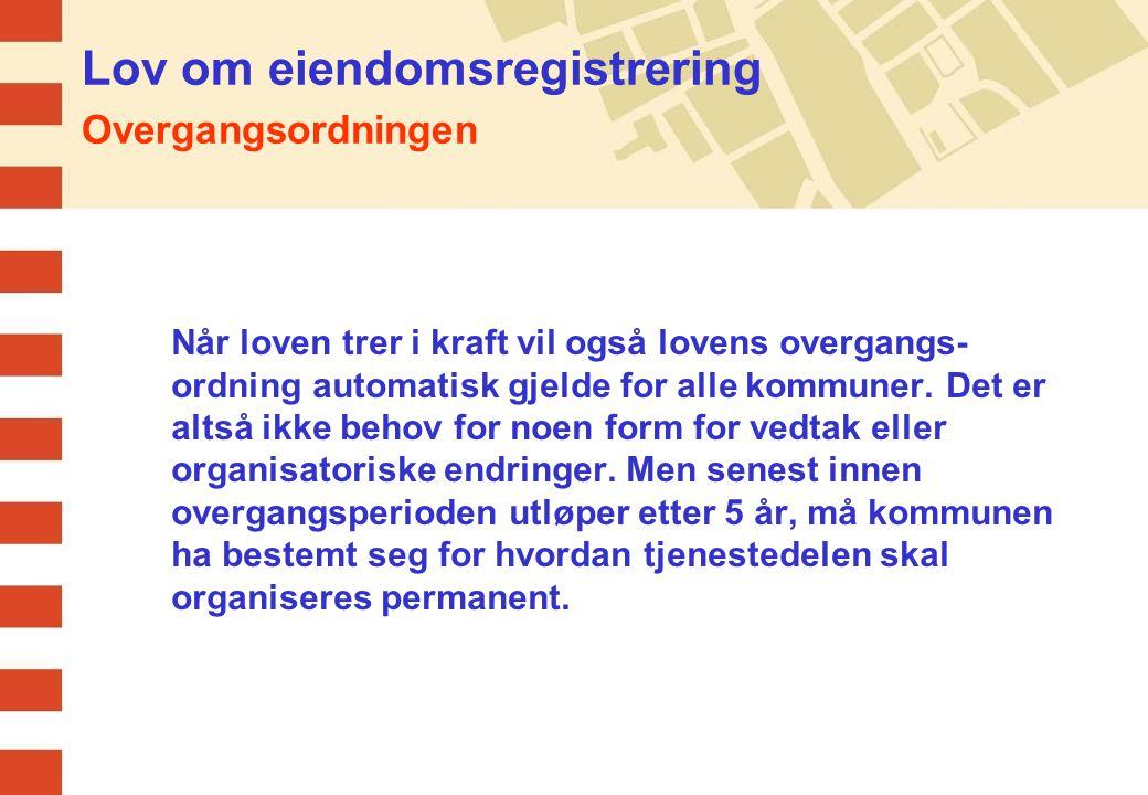 Lov om eiendomsregistrering Overgangsordningen