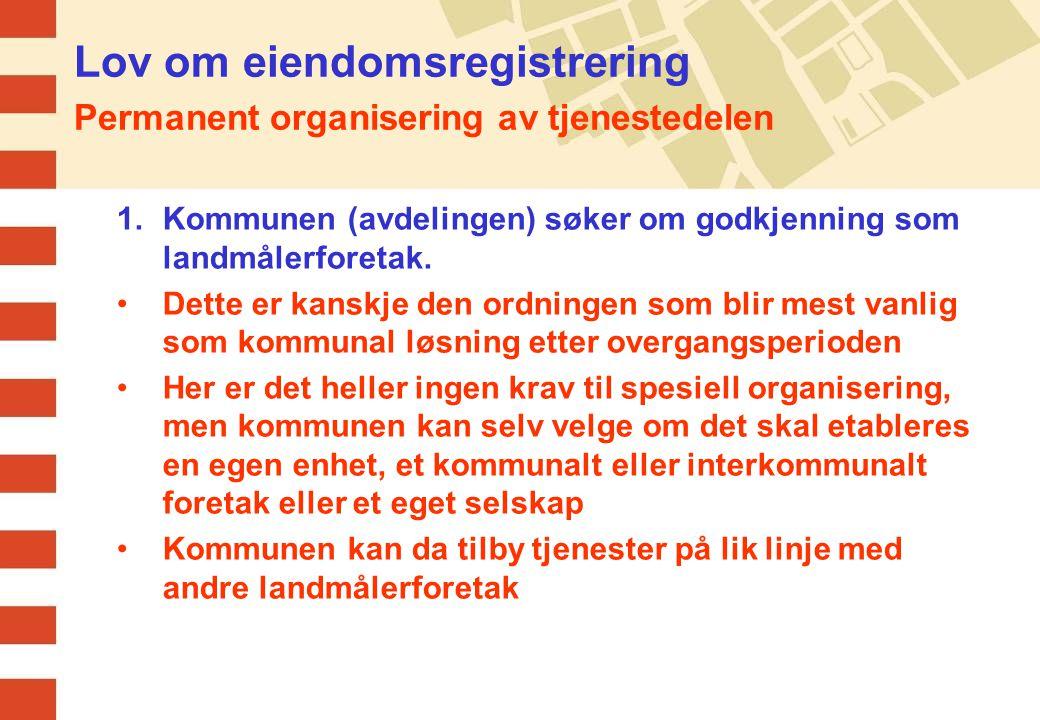 Lov om eiendomsregistrering Permanent organisering av tjenestedelen