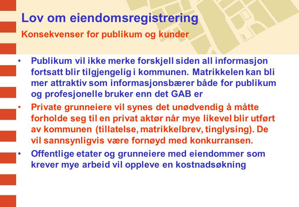 Lov om eiendomsregistrering Konsekvenser for publikum og kunder