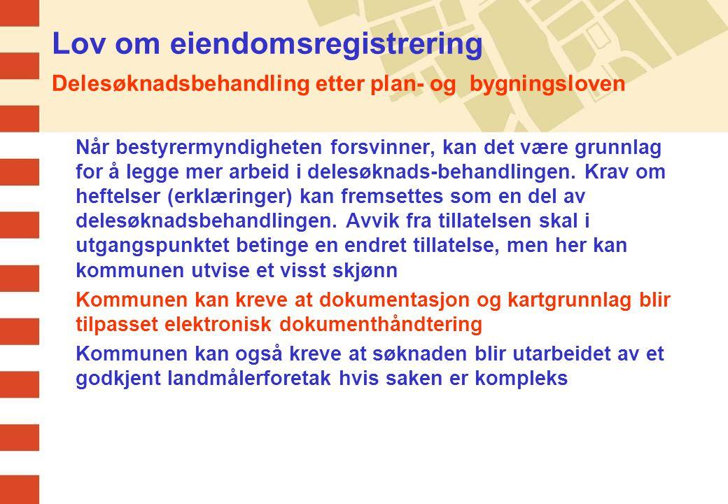 04.04.2017 Lov om eiendomsregistrering Delesøknadsbehandling etter plan- og bygningsloven.