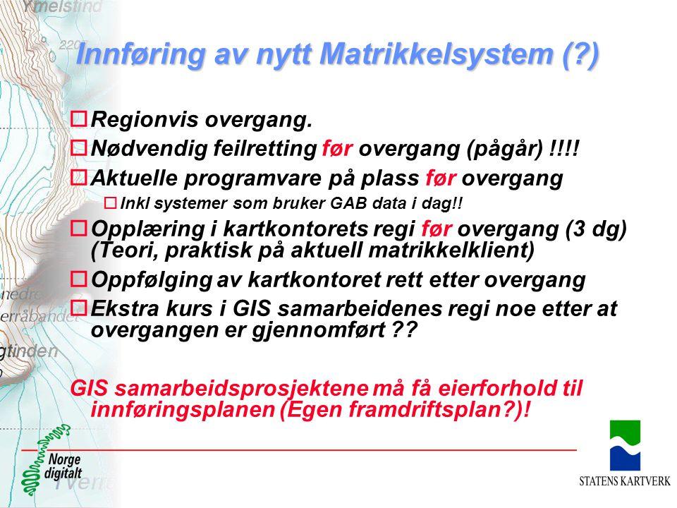 Innføring av nytt Matrikkelsystem ( )