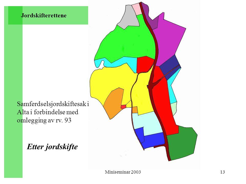 Jordskifterettene Samferdselsjordskiftesak i Alta i forbindelse med omlegging av rv. 93. Etter jordskifte.