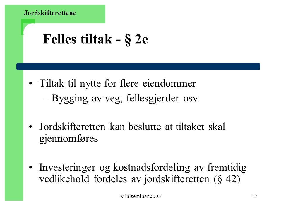 Felles tiltak - § 2e Tiltak til nytte for flere eiendommer