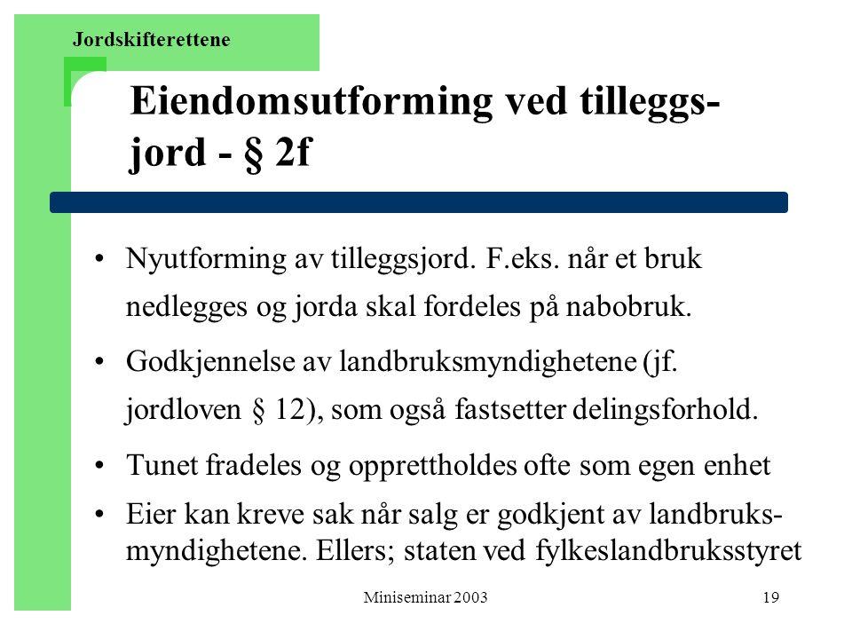 Eiendomsutforming ved tilleggs- jord - § 2f